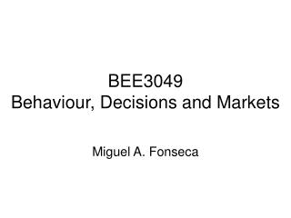 BEE3049 Behaviour, Decisions and Markets