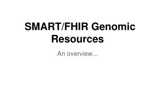 SMART/FHIR Genomic Resources