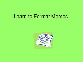 Learn to Format Memos