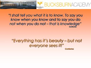 """Everything has it's beauty – but not everyone sees it!"" Confucius"