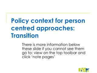Policy context for person centred approaches: Transition