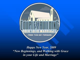 "Happy New Year, 2009 ""New Beginnings, and Walking with Grace in your Life and Marriage"""
