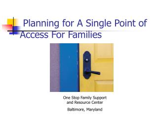 Planning for A Single Point of Access For Families