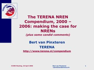 The TERENA NREN Compendium, 2000 – 2006: making the case for NRENs  (plus some candid comments)