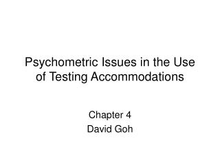 Psychometric Issues in the Use of Testing Accommodations