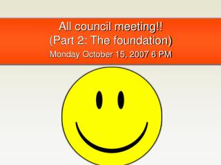All council meeting!!  (Part 2: The foundation)