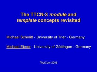 The TTCN-3  module  and  template  concepts revisited