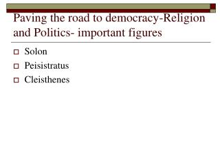 Paving the road to democracy-Religion and Politics- important figures
