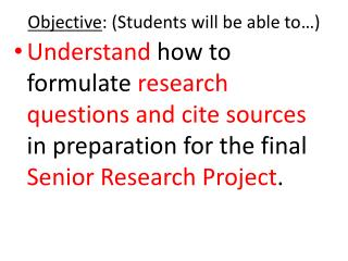 Objective : (Students will be able to…)