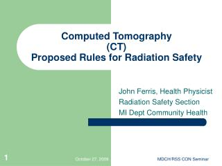 Computed Tomography CT  Proposed Rules for Radiation Safety