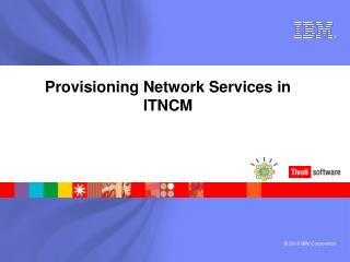 Provisioning Network Services in ITNCM