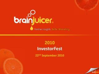 2010 InvestorFest 22 nd September 2010