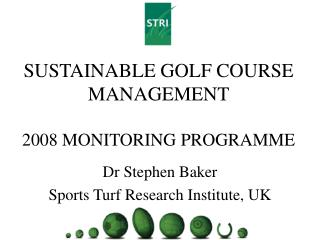 SUSTAINABLE GOLF COURSE MANAGEMENT 2008 MONITORING PROGRAMME
