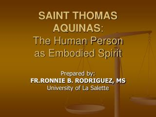 SAINT THOMAS AQUINAS : The Human Person as Embodied Spirit