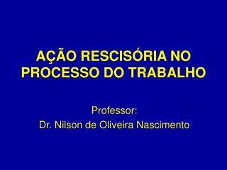AÇÃO RESCISÓRIA NO PROCESSO DO TRABALHO