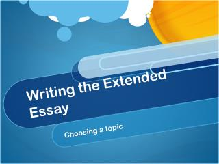 Writing the Extended Essay