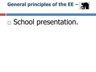 General principles of the EE – 1