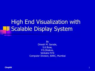 High End Visualization with Scalable Display System