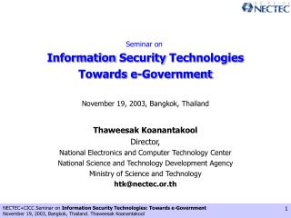 Seminar on  Information Security Technologies Towards e-Government November 19, 2003, Bangkok, Thailand