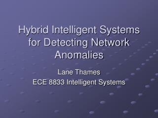 Hybrid Intelligent Systems for Detecting Network Anomalies