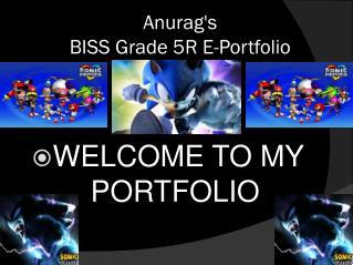 Anurag's BISS Grade 5R E-Portfolio