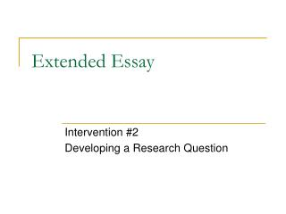 Extended essay powerpoint