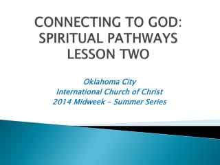 CONNECTING TO GOD:  SPIRITUAL PATHWAYS LESSON TWO