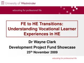 FE to HE Transitions:  Understanding Vocational Learner Experiences in HE