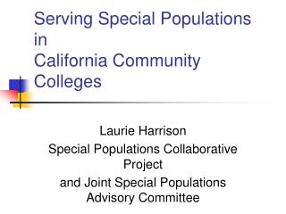 Serving Special Populations  in  California Community Colleges