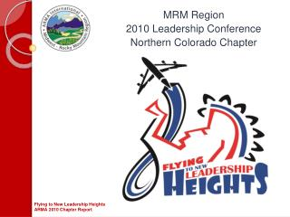 MRM Region  2010 Leadership Conference Northern Colorado Chapter
