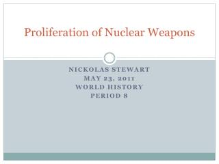 Proliferation of Nuclear Weapons