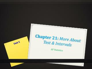 Chapter  21:  More About Test & Intervals