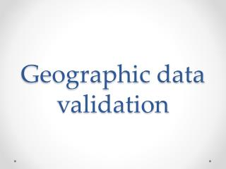 Geographic data validation