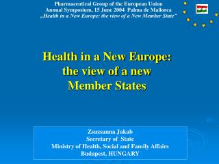 Health in a New Europe: the view of a new Member States