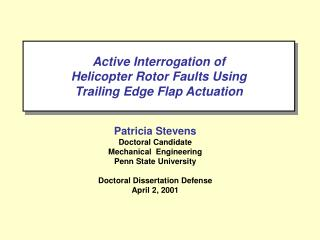 Active Interrogation of  Helicopter Rotor Faults Using Trailing Edge Flap Actuation