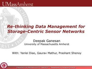 Re-thinking Data Management for Storage-Centric Sensor Networks