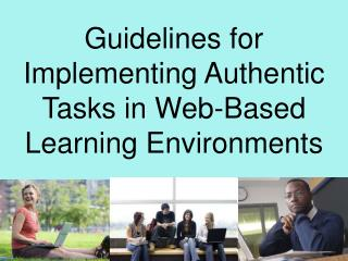 Guidelines for Implementing Authentic Tasks in Web-Based Learning Environments