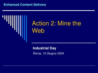 Action 2: Mine the Web