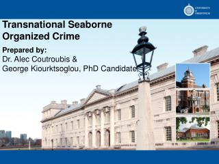 Transnational  Seaborne Organized Crime Prepared by: Dr. Alec Coutroubis &