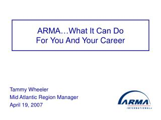 ARMA…What It Can Do  For You And Your Career