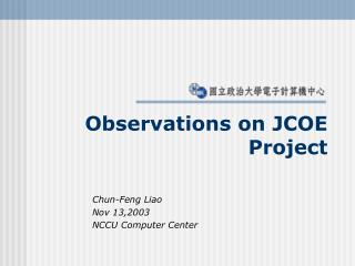 Observations on JCOE Project