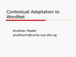 Contextual Adaptation to WordNet