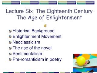 Lecture Six  The Eighteenth Century The Age of Enlightenment