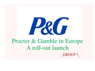 Procter & Gamble in Europe  A roll-out launch