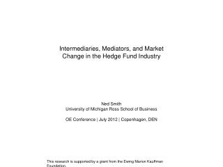 Intermediaries, Mediators, and Market Change in the Hedge Fund  Industry Ned Smith
