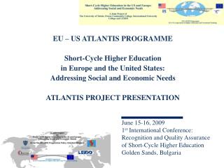 EU – US ATLANTIS PROGRAMME Short-Cycle Higher Education in Europe and the United States: Addressing Social and Economi