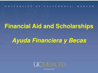 Financial Aid UC Merced Office of Financial Aid and Scholarships
