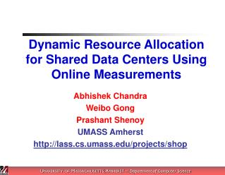 Dynamic Resource Allocation for Shared Data Centers Using Online Measurements