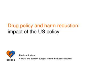 Drug policy and harm reduction:  impact of the US policy