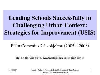 Leading Schools Successfully in Challenging Urban Context: Strategies for Improvement (USIS)